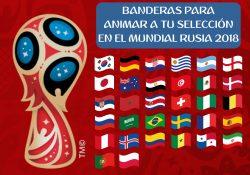 banderas para animar en el mundial de rusia 2018
